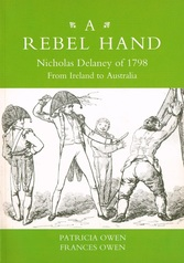 Front cover of 'A Rebel Hand: Nicholas Delaney of 1798: From Ireland to Australia'